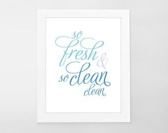 Poster Print - So Fresh & So Clean Clean - wall decor, blue, quote - 8x10 print