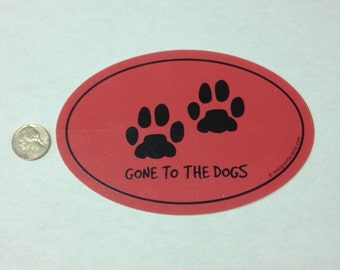 """Sticker - """"Gone to the Dogs"""" Euro Oval Sticker"""