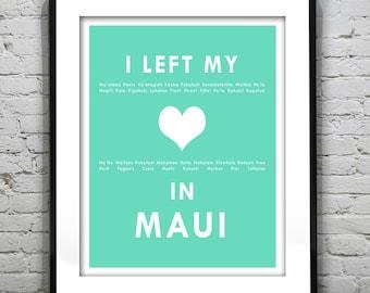 Maui Hawaii - I Left My Heart In Maui - Poster Art Print HI