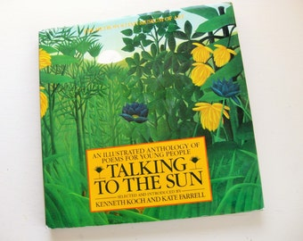 """1985 """"Talking to the Sun: An Illustrated Anthology of Poems for Young People,"""" Kenneth Koch / Kate Farrell. Metropolitan Museum of Art"""