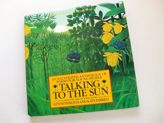 "1985 ""Talking to the Sun: An Illustrated Anthology of Poems for Young People,"" Kenneth Koch / Kate Farrell. Metropolitan Museum of Art"