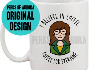 I Believe in Coffee, Coffee For Everyone- coffee mug