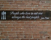 People Who Love To Eat - Hand Painted Wood Sign