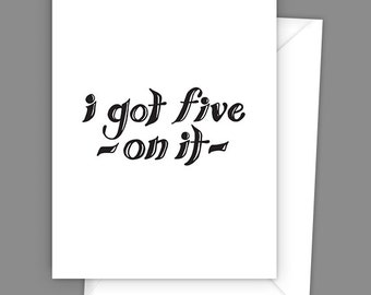 i got five on it A2 greeting card