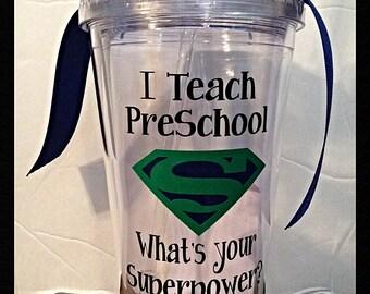 I Teach Pre-School Superpower Tumbler - 16 oz.