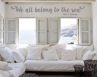 We All Belong To The Sea John F Kennedy Quote Vinyl Wall Art Perfect for Beach House