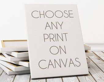 Any Design On Canvas, Archival Stretched Canvas Print, Wrapped Canvas Art, Sizes 8x10-16x20, Gallery Wrapped Canvas, Custom Canvas Print