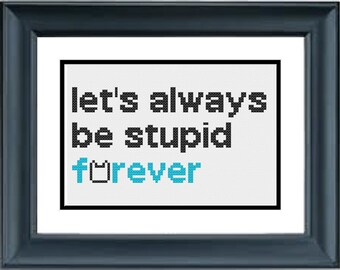 Let's Always Be Stupid Forever - Adventure Time with Finn and Jake - PDF Cross-Stitch Pattern