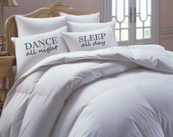 Dance all night, sleep all day, pillowcase set, gift idea for dancer, dancing, christmas gift ideas