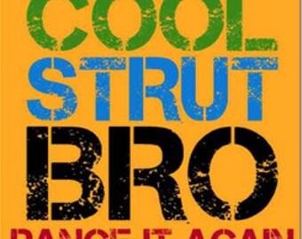 Cool Strut Bro Dance It Again Dance Dancing Dancer Short Sleeve T-Shirt Sports