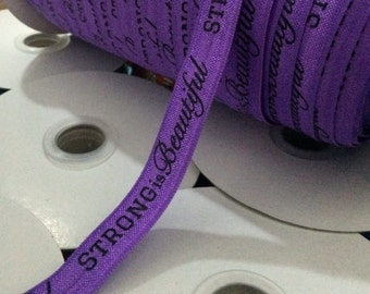 "Strong is Beautiful on Purple 5/8"" Fold Over Elastic - 1, 3 or 5 Yards"
