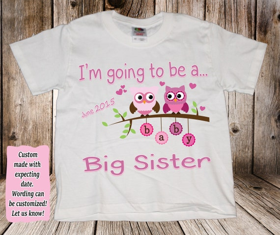 Big Sister - I'm going to be a big sister! Shirt - Personalized with name and expecting date