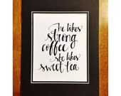 He Likes Strong Coffee She Likes Sweet Tea