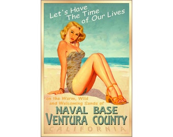 VENTURA COUNTY Naval Base California Beach Pin Up Poster-4 sizes-Time of Our Lives New Retro Pacific Coast Montana Art Print 241
