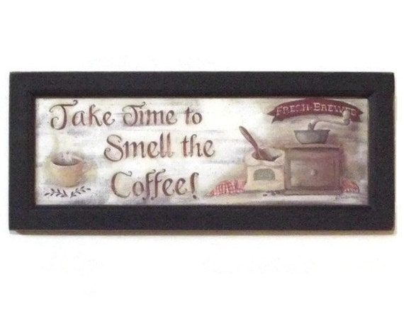 Take Time To Smell The Coffee ... Kitchen By BoggyCreekPrimitive