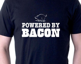 Funny slogan t-shirt. Powered By Bacon. Men's or Women's Styles