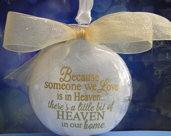 """Memorial ornament with """"Because someone we love is in heaven..."""" - custom made and personalized"""