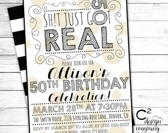 Sh!t Just Got Real 50th Birthday Invitation
