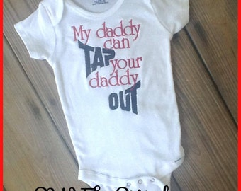 My Daddy can Tap Your Daddy Out Onsie