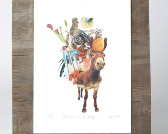 Don't be a Work Donkey - Digital Print - Limited Edition
