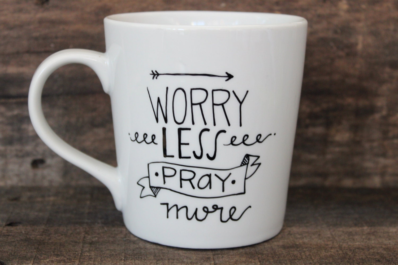 Christian Coffee Mug Worry Less Pray More By