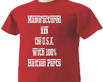 Manufactured in the USA with 100% Haitian Parts T-Shirt Haiti
