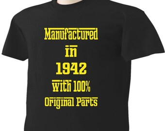 75th Birthday T-Shirt 75 Years Old Manufactured in 1942 with 100% Original Parts