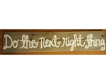 Do The Next Right Thing Rustic Wooden Sign