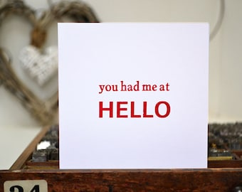 Letterpress You Had Me At Hello Card