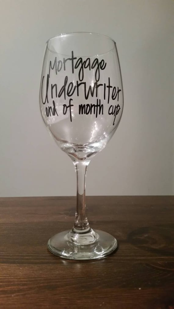 Mortgage Underwriter End Of Month Cup Wine Glass