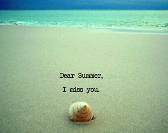 Dear Summer, I Miss You  Beach Quote Art Photograph Beach House Art Print Decor Ocean Sea   Beach Art Photograph 30A decor Quote