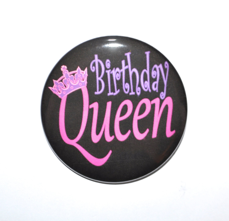 Birthday Queen Birthday Button Birthday Diva Pin Birthday Girl
