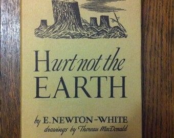1958 Hurt Not the Earth by Newton-White.