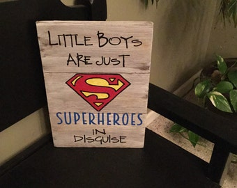 """Reclaimed Wood """"Little Boys are just SUPERHEROES"""" sign"""
