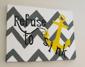 Painted Custom Canvas Gift, Personalized Canvas Quote Art, Refuse to Sink, Anchor, Gift for Her, Sorority Gift, Girly Gift