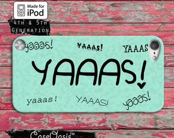 YAAAS! Funny Quote Tumblr Inspired Yas Mint Green For the Case iPod Touch 4th Generation or iPod Touch 5th Generation or iPod Touch 6th Gen