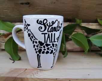 Stand Tall Love Giraffe Mug - Hand Painted Ceramic Coffee Mug