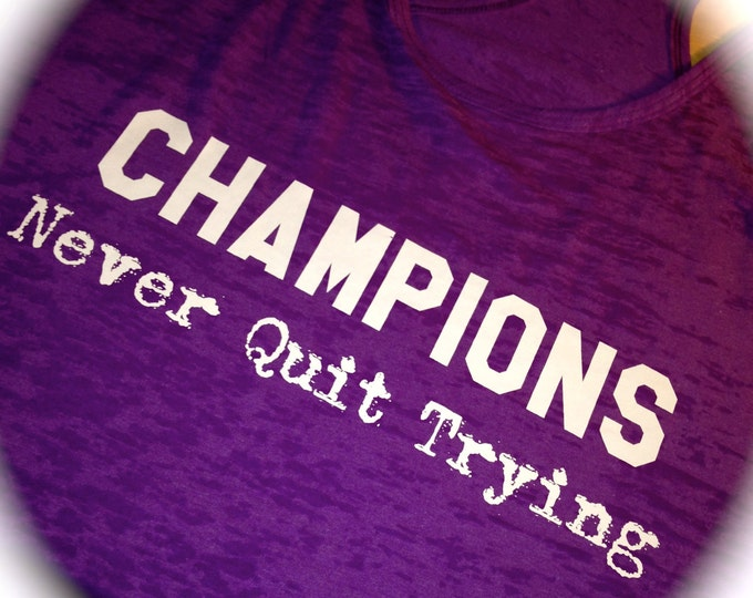 Exercise Burnout Tank Top. Champions Never Quit Trying Motivational Shirt. Ladies Workout Tank Top. Purple, pink, yellow, neon orange, green