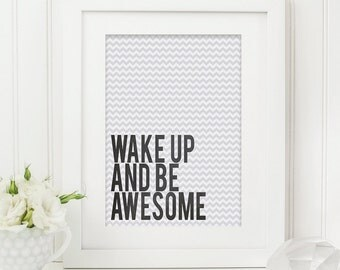 Wake up and Be Awesome Printable - Bedroom Printable - Digital Download - Typography Printable - Awesome Printable - Wake Up Printable