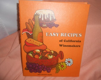 "Vintage 1970's Cookbook- ""Easy Recipes of California Winemakers"""