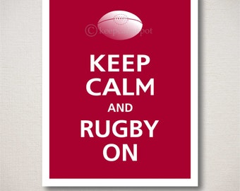 Keep Calm and RUGBY ON Sports Poster 8x10 (Featured color: Cranberry--choose your own colors)