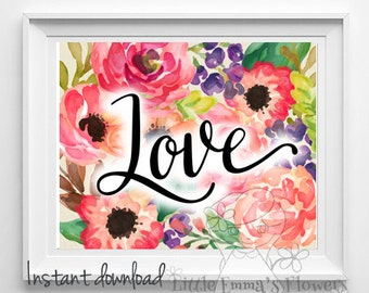 Floral love print love wall art love wall decor Inspirational print printable wall art nursery valentines decor instant download 79-821