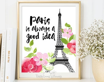 Paris Inspirational Print Paris is always a good idea Teen Room Decor Typographic Quote Paris poster wall art decor  Paris quote  ID163