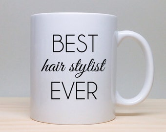 Funny Coffee Mug - Gift For Hair Stylist - Birthday Gift - Personalized Gift - Coffee Mug - Unique Gift Idea - Best Hair Stylist Ever - Gift