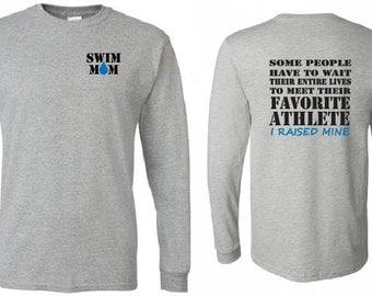 Swim mom shirt.  Favorite athlete.  Long sleeved shirt in gray.