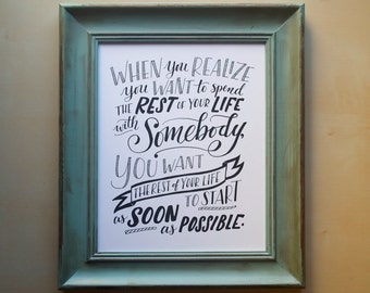 """When Harry Met Sally Quote - Spend The Rest of Your Life With Somebody - 8x10"""" Handlettered Print, Wall Art, Valentine's Day Gift"""