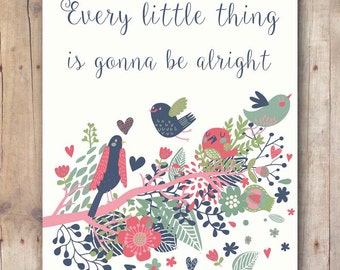 inspirational quote printable women gift - Bob Marley wall art quote - 3 little birds - every little thing is gonna be alright