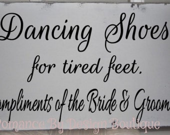 Dancing Shoes for tired feet Wedding Sign