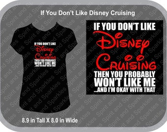 If You Don't Like Disney Cruising T-Shirt, Tank or Hoodie