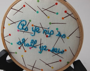 As Ye Rip So Shall Ye Sew, Modern Hand Embroidery Hoop Wall Hanging Decor. Ready to Ship!